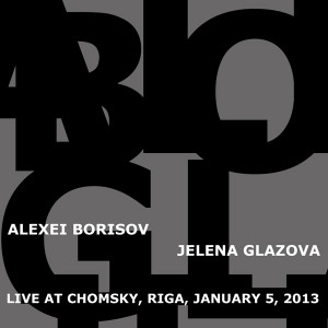 Alexei Borisov and Jelena Glazova - Live at Chomsky